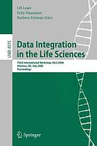 Data integration in the life sciences : third international workshop, DILS 2006, Hinxton, UK, July 20-22, 2006 : proceedings