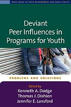 Deviant peer influences in programs for youth : problems and solutions