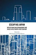 Escaping Japan. Reflections on estrangement and exile in the twenty-first century.