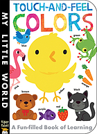 Touch and feel colors : a fun-filled book of learning