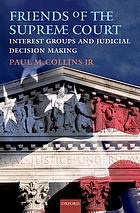 Friends of the Supreme Court : interest groups and judicial decision making