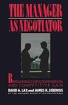 The Manager as Negotiator : Bargaining for Co-operation and Competitive Gain