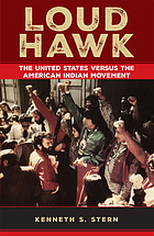 Loud Hawk : the United States versus the American Indian Movement