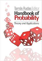 Handbook of probability : theory and applications