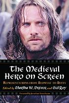 The medieval hero on screen : representations from Beowulf to Buffy