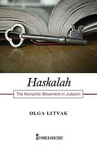 Haskalah : the romantic movement in Judaism