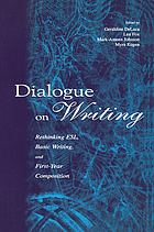 Dialogue on writing : rethinking ESL, basic writing, and first-year composition