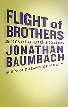 Flight of brothers : a novella and four stories