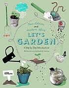 Let's garden : a step by step introduction