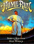 Home run : the story of Babe Ruth