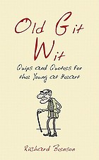 Old git wit : quips and quotes for the young at heart
