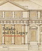 Palladio and his legacy : a Transatlantic journey