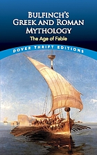 Bulfinch's Greek and Roman mythology : the age of fable
