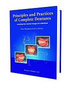 Principles and practices of complete dentures : creating the mental image of a denture