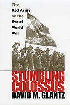 Stumbling colossus : the Red Army on the eve of World War