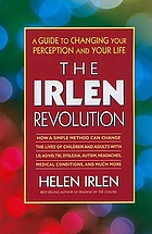 The Irlen revolution : a guide to changing your perception and your life