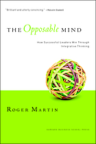 The opposable mind : winning through integrative thinking