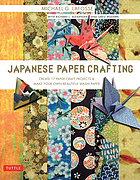 Japanese paper crafting : create 17 paper craft projects & make your own beautiful washi paper