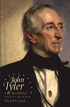 John Tyler : the accidental president
