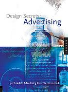 Design secrets. Advertising : 50 real-life projects uncovered