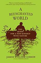 A reenchanted world : the quest for a new kinship with nature