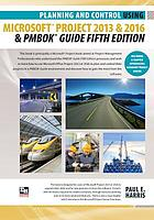 Planning and Control Using Microsoft' Project 2013 or 2016 and PMBOK' Guide, Fifth Edition