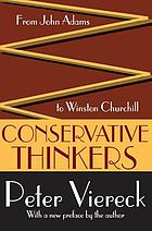 Conservative thinkers : from John Adams to Winston Churchill