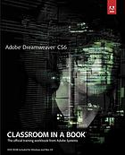 Adobe Dreamweaver CS6 : classroom in a book.