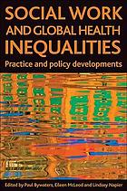 Social work and global health inequalities practice and policy developments