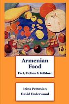 Armenian food : fact, fiction & folklore