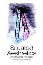 Situated aesthetics : art beyond the skin