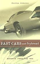 Fast cars and frybread : reports from the Rez