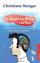A sheep falls out of the tree : how anyone can develop a fantastic memory