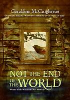 Not the end of the world : a novel