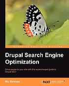 Drupal search engine optimization : drive people to your site with this supercharged guide to Drupal SEO