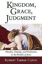 Kingdom, grace, judgment : paradox, outrage, and vindication in the parables of Jesus