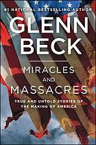 Miracles and massacres : true and untold stories of the making of America