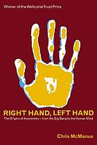 Right hand, left hand : the origins of asymmetry in brains, bodies, atoms, and cultures
