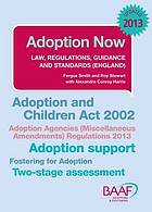 Adoption Now : Law, Regulations, Guidance And Standards (England).