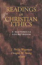 Readings in Christian ethics : a historical sourcebook