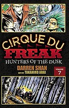 Cirque du freak. Volume 7, Hunters of the dusk