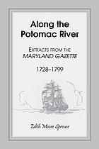 Along the Potomac River : extracts from the Maryland gazette, 1728-1799