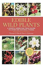 Edible wild plants : a North American field guide to over 200 natural foods