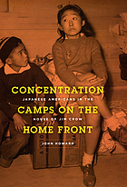 Concentration camps on the home front : Japanese Americans in the house of Jim Crow