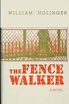 The fence walker : a novel