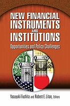 New financial instruments and institutions : opportunities and policy challenges