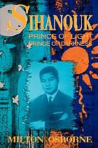Sihanouk : prince of light, prince of darkness