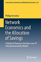 Network Economics and the Allocation of Savings : a Model of Peering in the Voice-over-IP Telecommunications Market