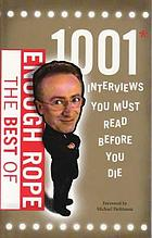 The best of Enough rope : 1001 interviews you must read before you die