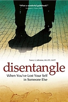 Disentangle : when you've lost your self in someone else